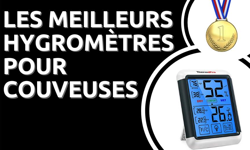 Les meilleurs hygromètres électroniques et fiables pour les couveuses